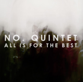 No. Quintet . All is for the Best (2016)